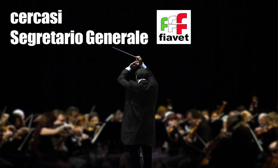 cercasi Segretario Generale FIAVET