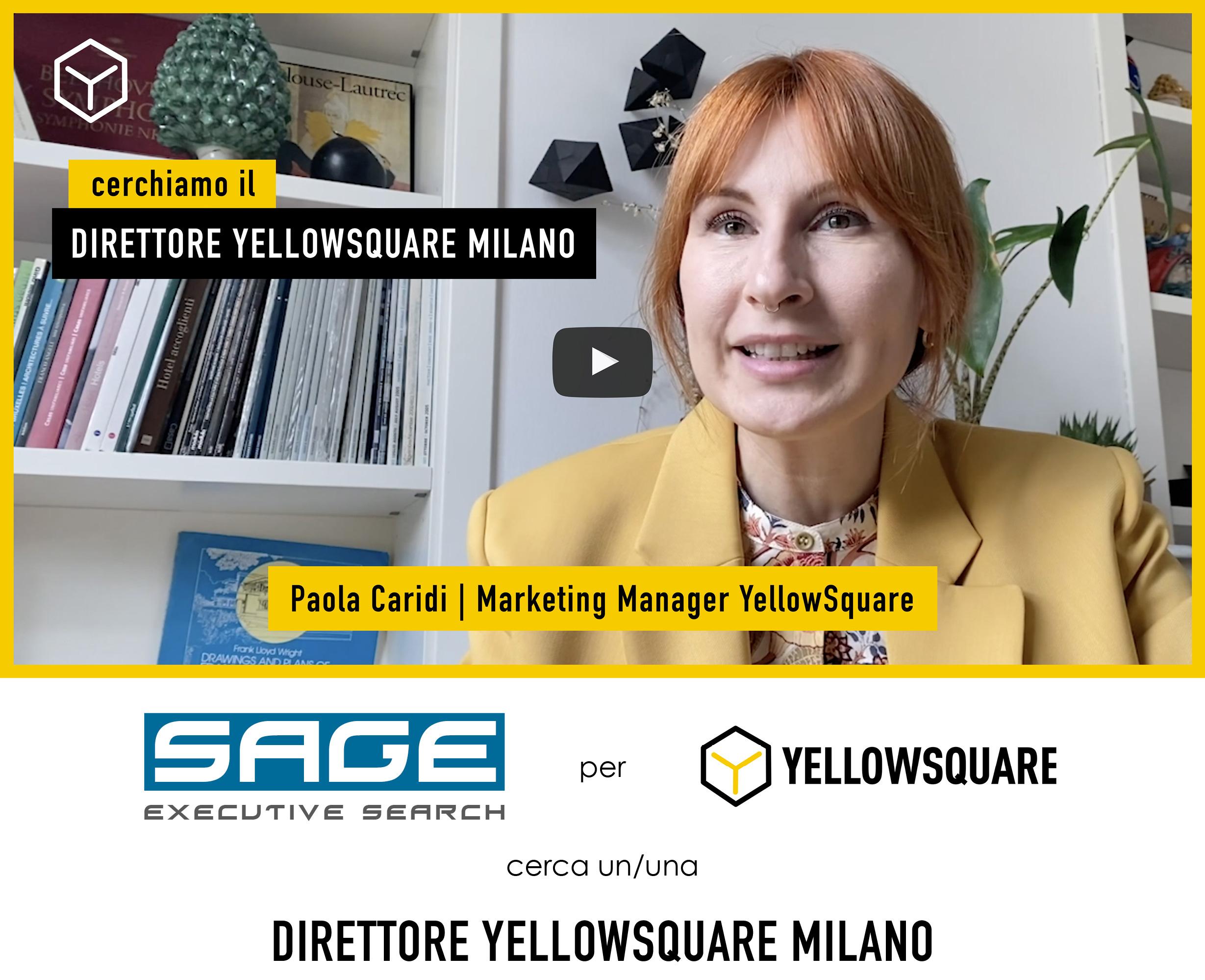 SAGE EXECUTIVE SEARCH per YELLOWSQUARE cerca un/una DIRETTORE YELLOWSQUARE MILANO